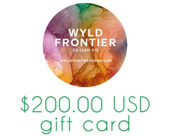 200.00 USD Gift Certificate for Wyld Frontier Design Co.