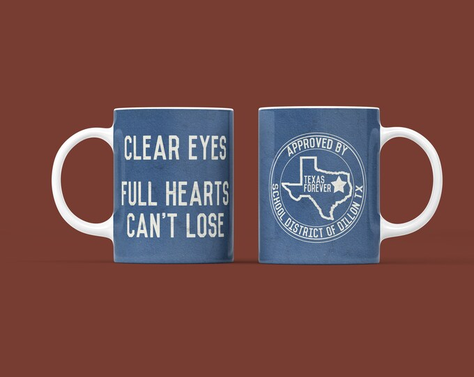 Clear Eyes Full Hearts Friday Night Lights Mug 11oz