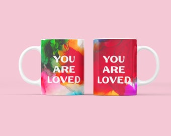 You Are Loved Valentine's Day Galentine's Day Gift Mug 11oz