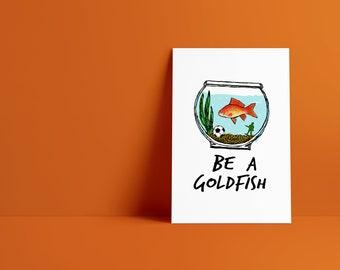 Ted Lasso Be A Goldfish Fine Art Print