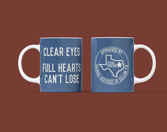 Clear Eyes Full Hearts Friday Night Lights Mug 11oz