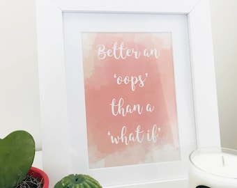 Better An Oops typography print - DIGITAL DOWNLOAD