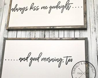 Always Kiss Me Goodnight / Always Kiss Me Good Morning / Wedding Gifts / Housewarming Gift / Wedding Present / Bedroom Sign / Master Bedroom