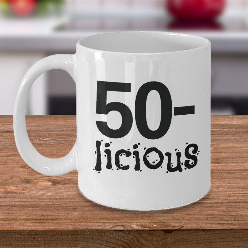 50th Birthday Gift For Women Fifty Licious Funny B Day Mug
