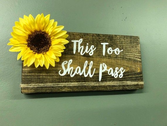 This Too Shall Pass Sunflower Rustic Wall Decor | Etsy