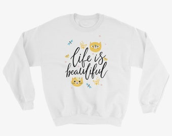 Life Is Beautiful Cat Sweatshirt