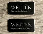 Writer Sticker I Turn Coffee Into Books Scripts Vinyl Sticker Decals Gifts