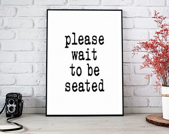 Wait To Be Seated Etsy