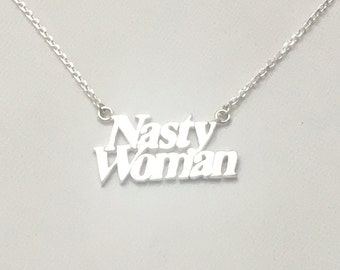 925 Sterling Silver Nasty Woman Necklace Pendant and Chain   Nasty Woman   Hillary Clinton      The Resistance   Feminist Jewellery