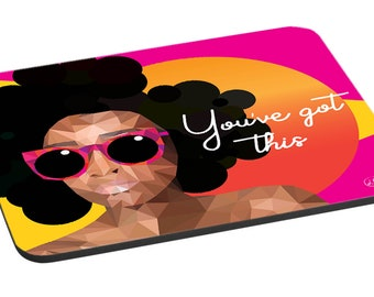 You've Got This mousemat featuring black woman illustration by Leanne Creative.