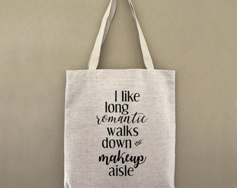 Custom Tote Bag Long Romantic Walks Down The Makeup Aisle Customizable Personalized Gift For Her Shopping Bag Bulk