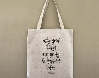 Custom Tote Only Good Things Are Going To Happen Today Customizable Personalized Gift For Her Gift For Him Farmers Market Shopping Bag Bulk