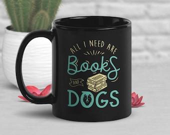 Books and Dogs Coffee Mug, Cute Dog Lover Gift, Book Lover, Funny Bookish Mug, Gift for Her, Him, Housewarming, Birthday, Black Ceramic Mug