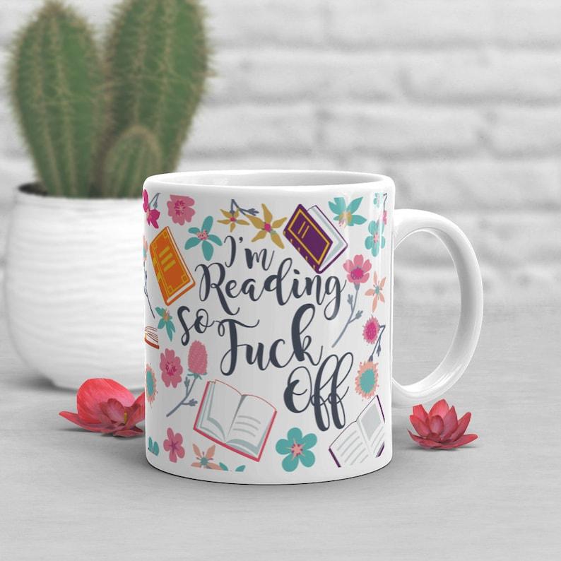 Funny Book Lover Coffee Mug Librarian Gift Reading Mug Gift image 1