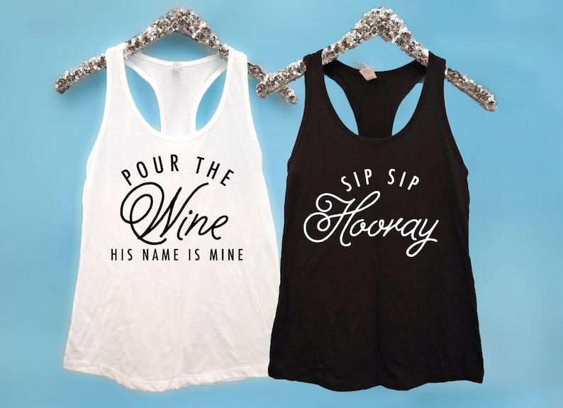 99da901135eb4e Bachelorette Party Shirts Sip Sip Hooray Tank Pour the Wine