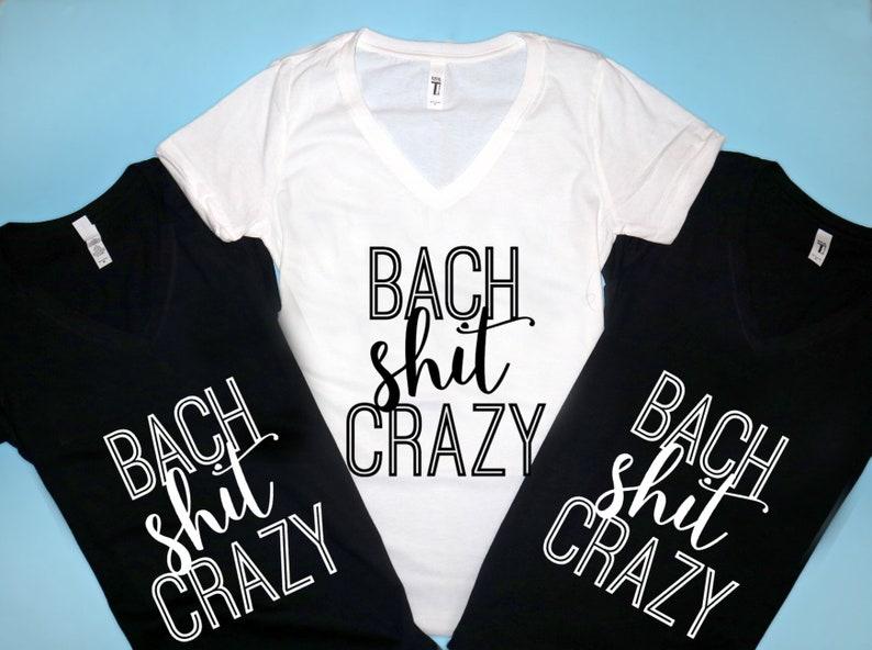 d7b858a33 Bachelorette Party Shirt Bach Shit Crazy shirt Customizable | Etsy