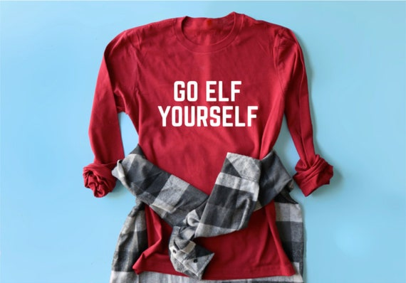 Do It Yourself Christmas Shirts.Holiday Shirt Go Elf Yourself Christmas Shirt Funny Shirt Festive Shirt Holiday Party Tee Winter Shirt Christmas Gift