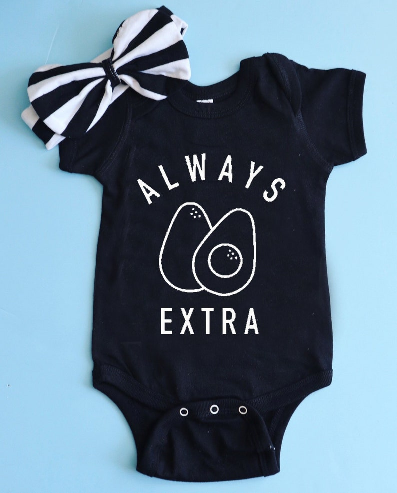 eff841e65 Baby Bodysuit. Always Extra Baby Outfit. Avocado Baby Outfit.   Etsy