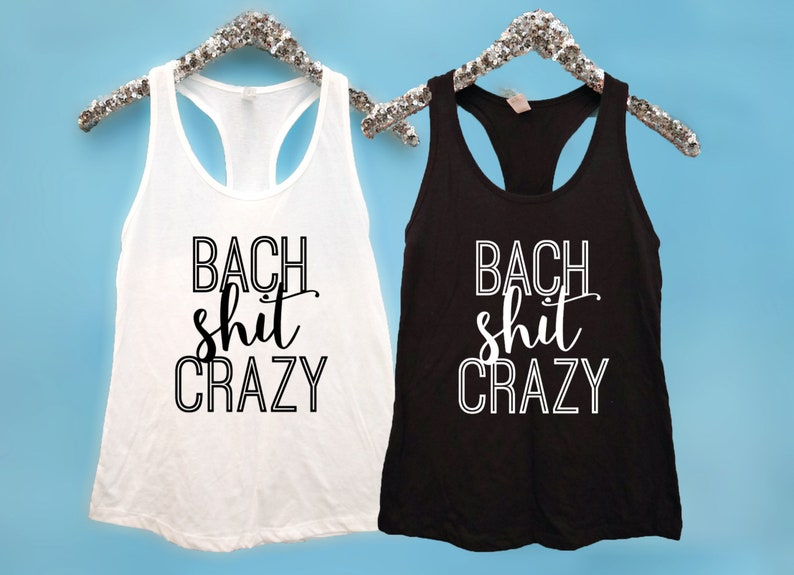 78c41e1eb Bachelorette Party Shirts Bach Shit Crazy Fitted Racerback | Etsy