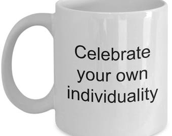 Be yourself Mug - Celebrate your own individuality - Dont'blend - Be Yourself - Coffee mug