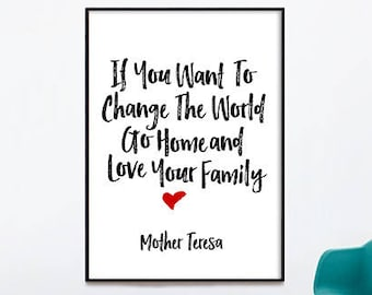 Mother Teresa Quote If You Want To Change The World Go Home Etsy