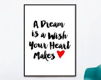 A Dream is a Wish Your Heart Makes - your heart makes, inspirational quote nursery decor, Dream and wish print, heart print, a dream a wish