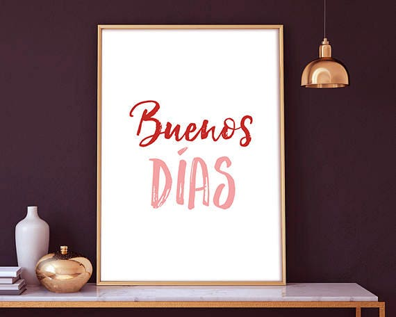 Buenos días - Spanish prints, Spanish quotes, Spanish Quote Art, Spanish  Quote Prints, Welcome Print, Quote Poster