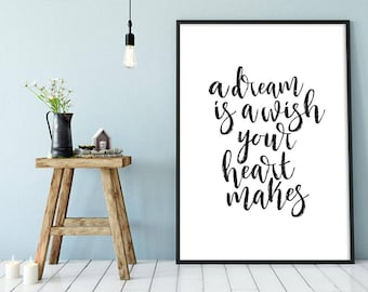 A Dream is a Wish Your Heart Makes - Inspirational Quote, Typographical, Nursery, Home Decor, Office Wall Art, Quote Print, nursery