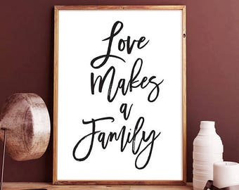 Love Makes a Family - Typography Poster, printable art, family is everything, typography art, black and white, typography print, minimalist
