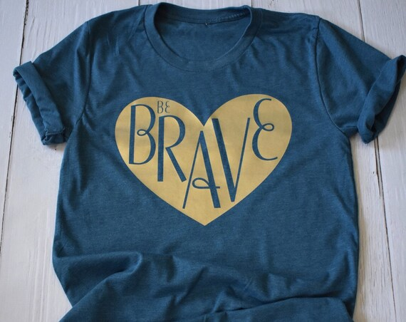 Be Brave Shirt / Disney Shirt for Women / Merida / Pixar / Disney Shirt / Brave / Disney Gift Under 30 / Disney Vacation / Princess / Strong