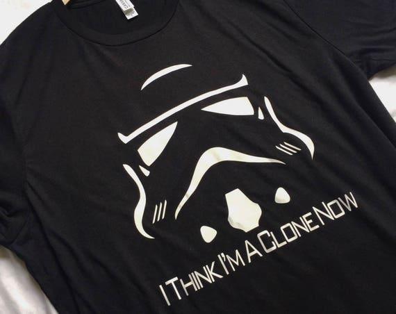 I Think I'm A Clone Now Shirt / Star Wars Shirt / Storm Trooper Shirt / Disney Shirt / Men Women Disney Shirt / Disney Gift / Star Wars Gift