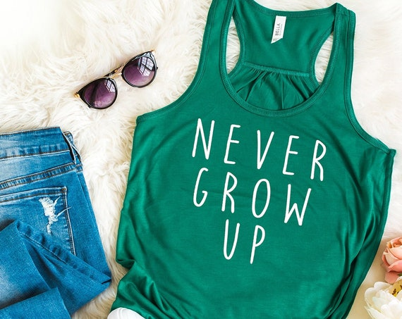 Never Grow Up Flowy Tank Top / Women Shirt / Racerback / Neverland / Peter Pan / Disney Vacation / Gift Under 30 / Captain Hook /Tinkerbell