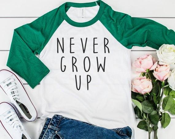 Never Grow Up 3/4 Sleeve Raglan Shirt / Peter Pan / Neverland / Captain Hook / Disney Vacation / Gift Under 30 / Men / Women / Tinkerbell