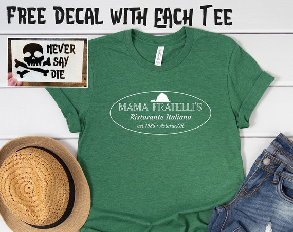 Mama Fratelli's Italian Restaurant Shirt / The Goonies / Movie / Gift / Astoria Oregon / One Eyed Willy / Pirate / 1980's / Chunk / Sloth