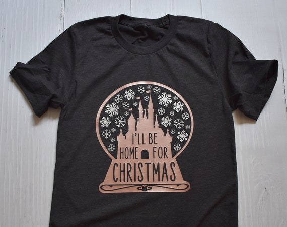 I'll Be Home For Christmas Crew Shirt / Disney / Castle / DVC / Snow Globe / Snowflake / Mickey Very Merry / Christmas Party / Vacation