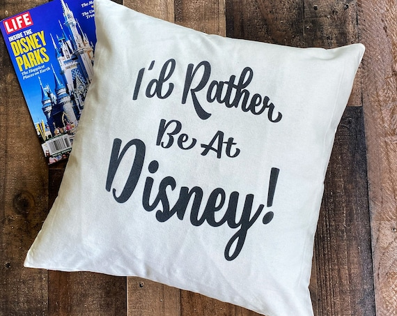 I'd Rather Be At Disney Throw Pillow Cover / Pillowcase / Sham / Gift / Disneyland / Disney World / Home Decor / Living Room / Bedroom