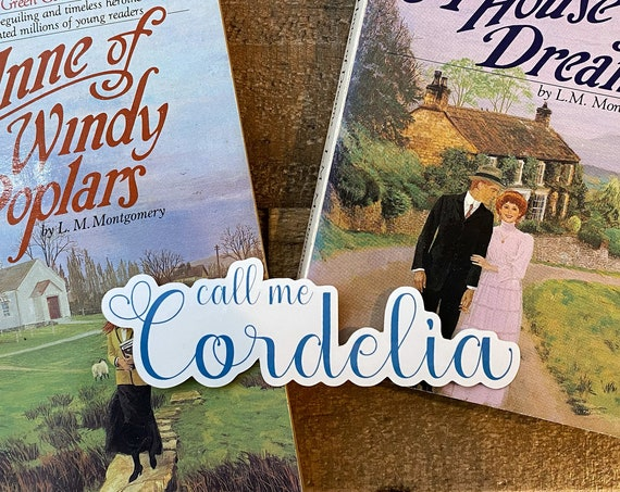 Call Me Cordelia Vinyl Sticker / Anne of Green Gables / Anne with an E
