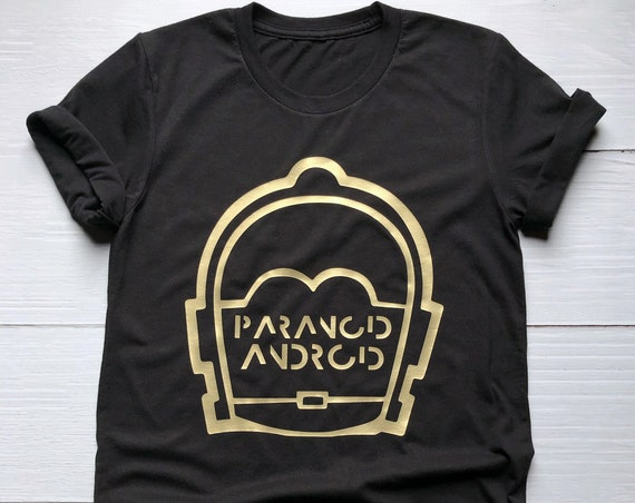 Paranoid Android Shirt / Star Wars / C3PO / Droid / Radiohead / Disney Shirt / Galaxy's Edge / Robot / Skywalker / Comic Con / Gift Under 30