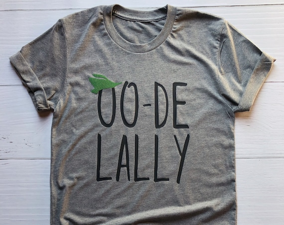 Oo-De-Lally Adult Shirt / Robin Hood Shirt / Adult Disney Shirt / Disney Shirt/Oo De Lally /Men Women Disney Shirt/Disney Gift/Gift Under 30