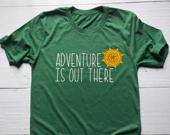 Adventure Is Out There / Adult T-Shirt / Adventure Shirt / Disney Shirt / Up / Pixar /Outdoors Shirt/Disney Gift/Outdoors Gift/Gift Under 30
