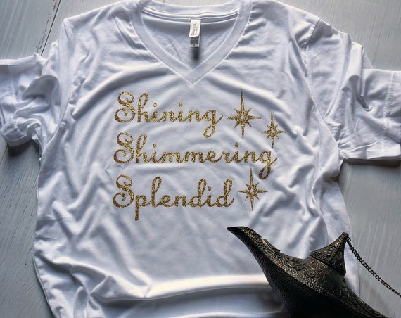 Shining Shimmering Splendid Glitter Shirt / Aladdin / Jasmine / A Whole New World / Disney Shirt Women / Disney Gift Under 30 / Disney Song