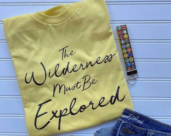 The Wilderness Must Be Explored - Explorers - Up - Pixar - Camping - Hiking - Animal Kingdom - Scout - Disney Vacation - Gift Under 30