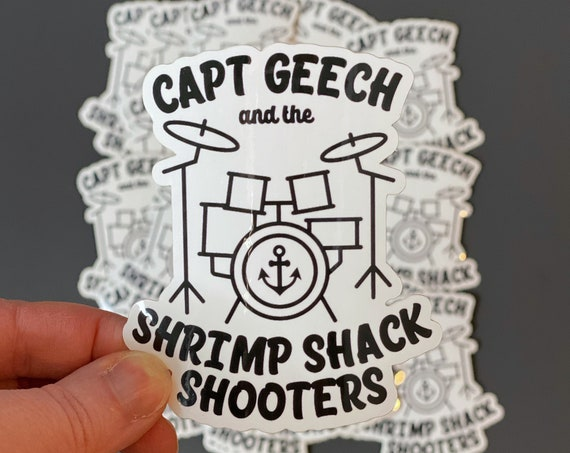 Captain Geech and the Shrimp Shack Shooters Vinyl Sticker / Decal / That Thing You Do / The Wonders / Movie / Tom Hanks / Erie PA / Gift