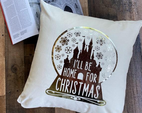 I'll Be Home For Christmas Throw Pillow Cover / Pillowcase / Sham / Gift / Disney Castle / Snowglobe / Home Decor/Living Room/Bedroom