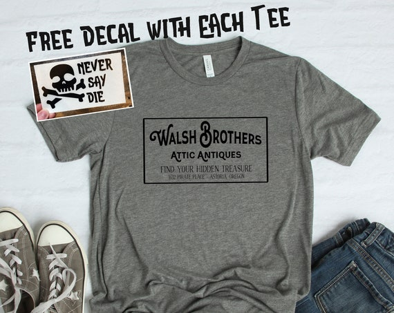 Walsh Brother Attic Antiques Shirt / The Goonies / Movie / Gift / Astoria Oregon / One Eyed Willy / Pirate / 1980's / Chunk / Sloth / Mikey