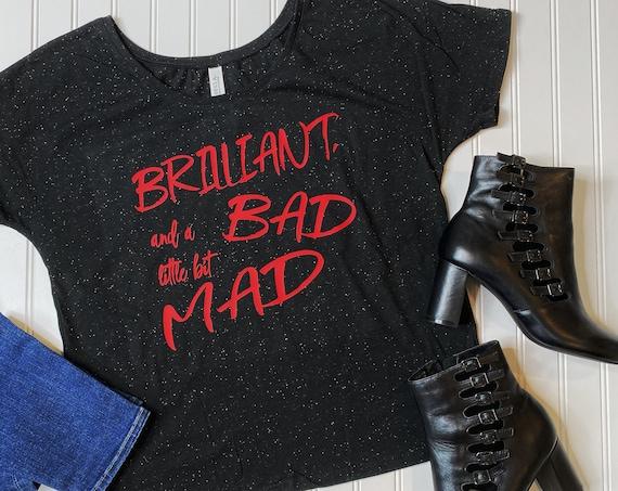 Brilliant Bad Mad - Ladies Slouchy Tee - Darling - Cruella DeVil - Disney Shirt - Villian - Disneybound - Cosplay - Girl Shirt - Gift
