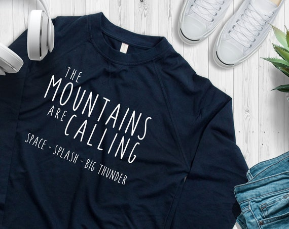 The Disney Mountains Are Calling Sweatshirt / Disney Shirt / Disney Mountains / Splash Mountain / Space Mountain / Big Thunder Mountain/Gift
