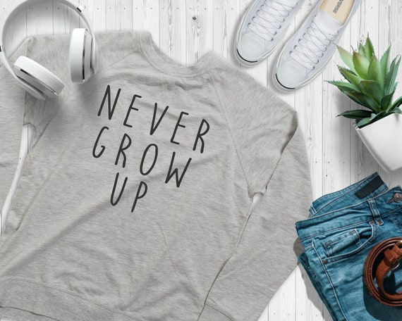 Never Grow Up Lightweight Sweatshirt / Peter Pan / Neverland / Don't Grow Up / Captain Hook / Disney Shirt / Family Vacation /Matching Shirt