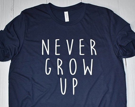 Never Grow Up - Clearance Shirt / Disney Shirt / Peter Pan / Neverland / Disney Vacation / Disney Cruise / Disneyland / Disney World