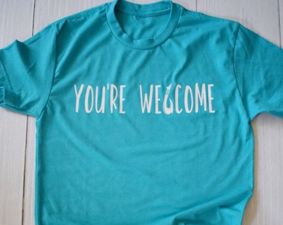 You're Welcome Adult Shirt / Maui Shirt / Moana Shirt / Disney Shirt / Adult Disney Shirt / Maui / Moana / Disney Gift / Gift Under 30